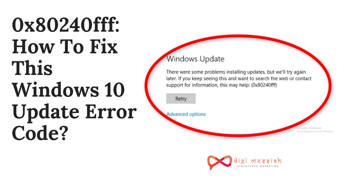 0x80240fff_ How To Fix This Windows 10 Update Error Code_