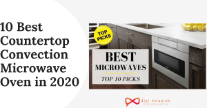 10 Best Countertop Convection Microwave Oven in 2020