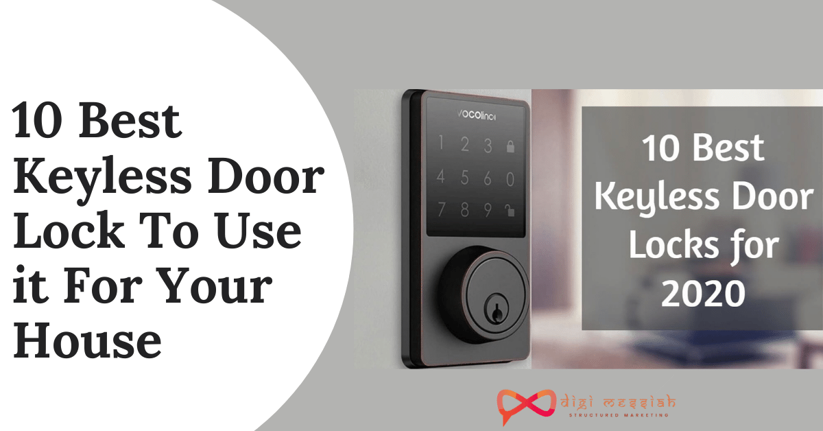 10 Best Keyless Door Lock To Use it For Your House