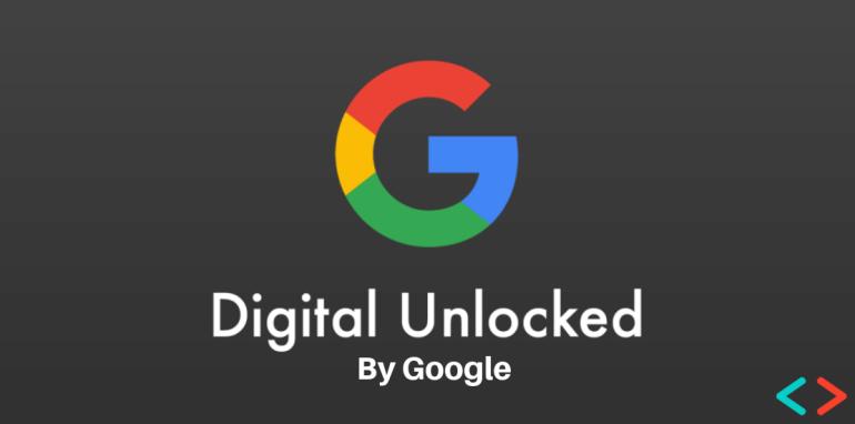 Digital Unlocked By Google