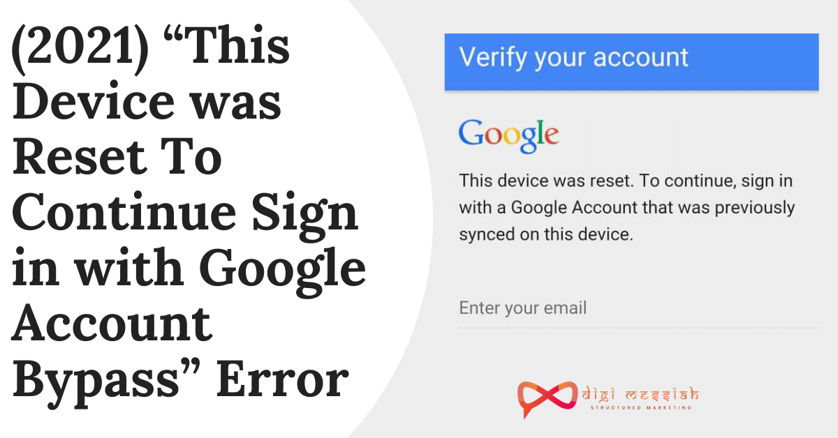 """(2021) """"This Device was Reset To Continue Sign in with Google Account Bypass"""" Error"""