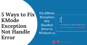 5 Ways to Fix KMode Exception Not Handle Error