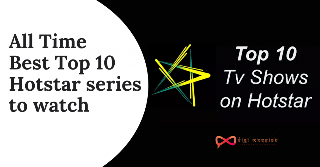 All Time Best Top 10 Hotstar series to watch