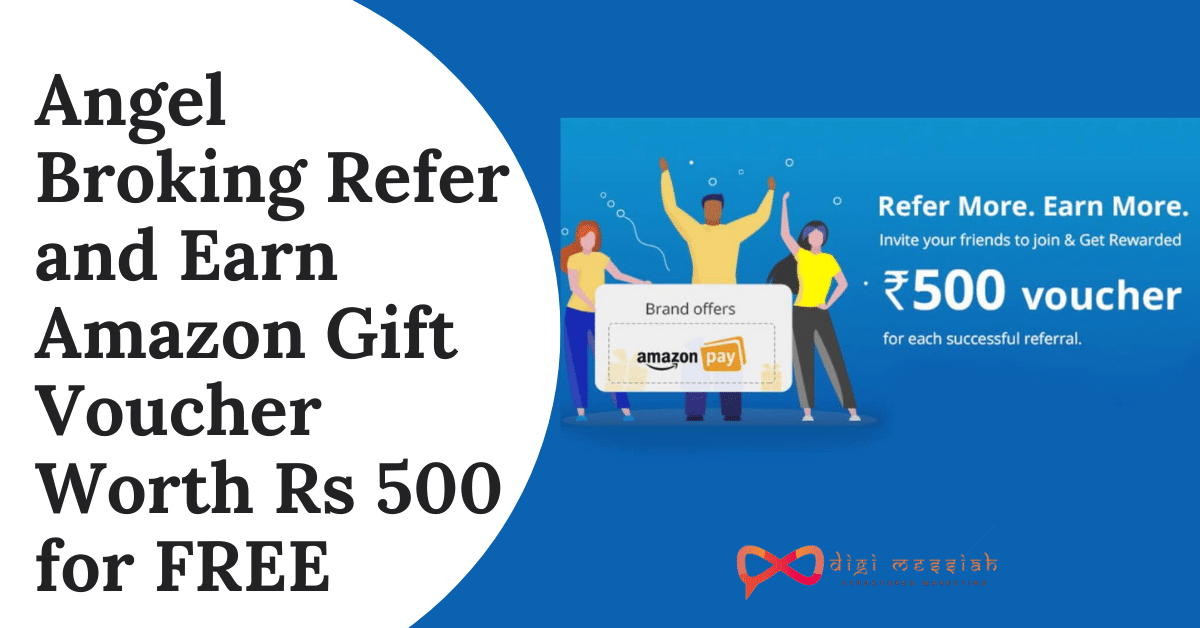 Angel Broking Refer and Earn Amazon Gift Voucher Worth Rs 500 for FREE