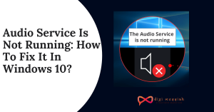 Audio Service Is Not Running_ How To Fix It In Windows 10_
