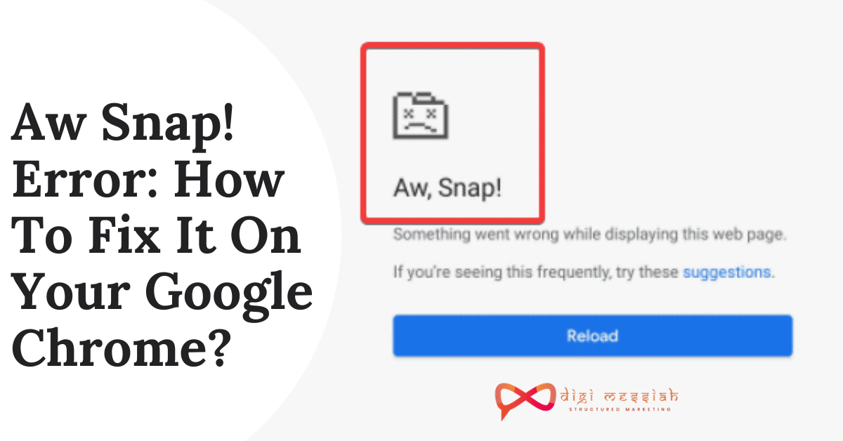 Aw Snap! Error How To Fix It On Your Google Chrome