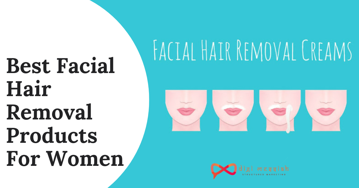 Best Facial Hair Removal Products For Women