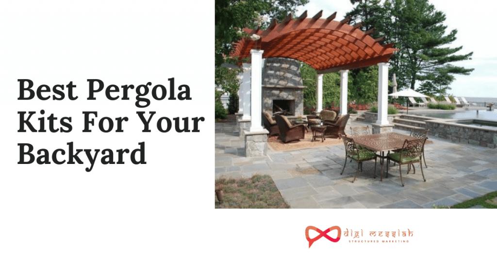 Best Pergola Kits For Your Backyard