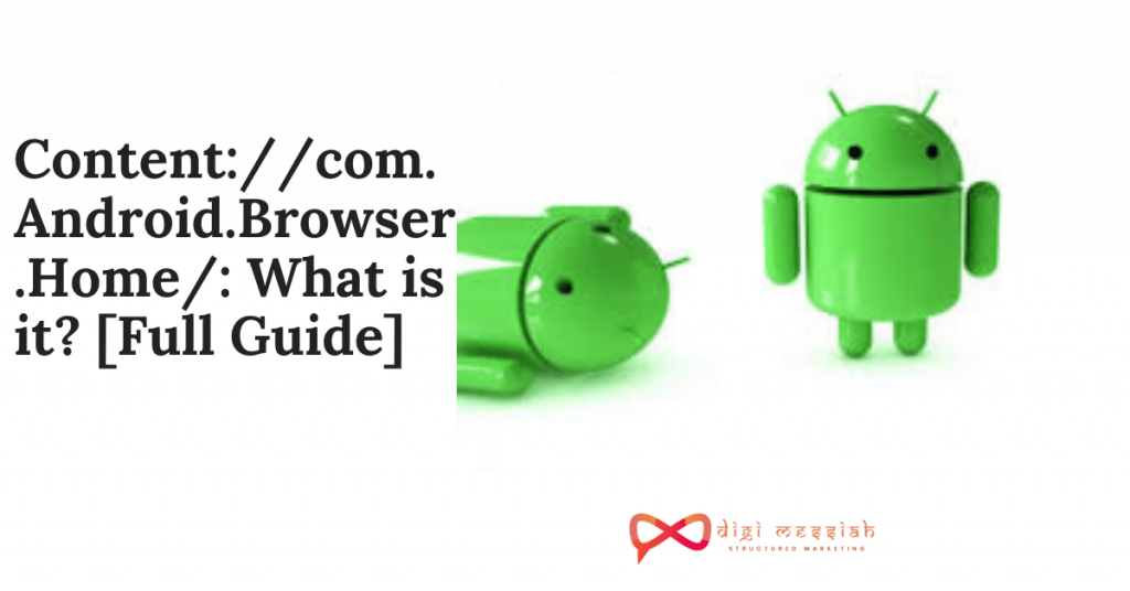 Contentcom.Android.Browser.Home What is it [Full Guide]