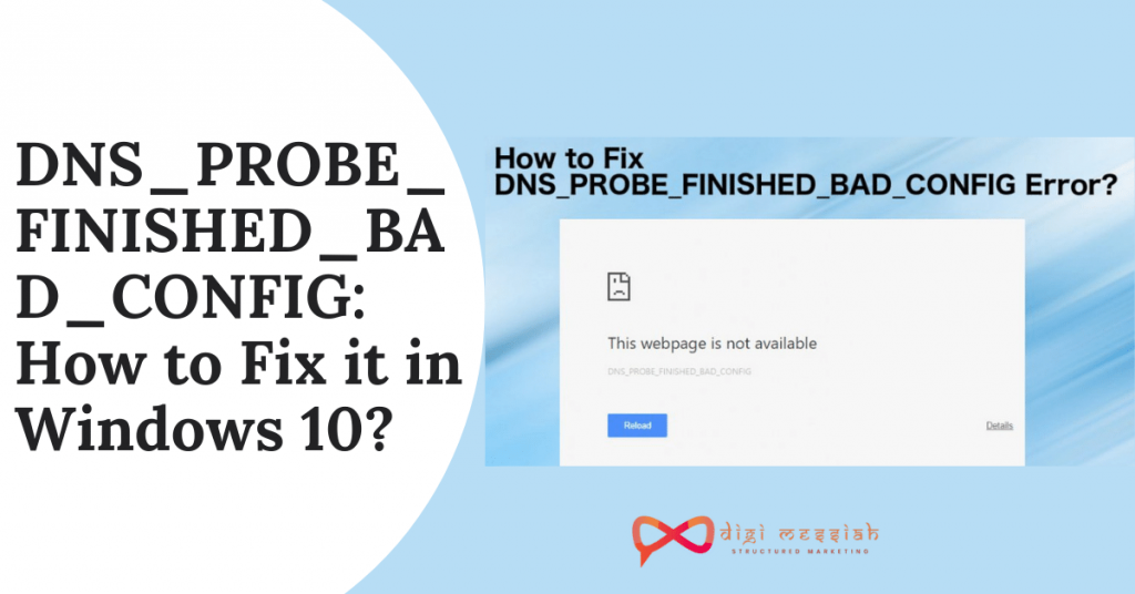 DNS_PROBE_FINISHED_BAD_CONFIG How to Fix it in Windows 10