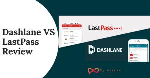 Dashlane VS LastPass Review