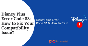 Disney Plus Error Code 83 How to Fix Your Compatibility Issue