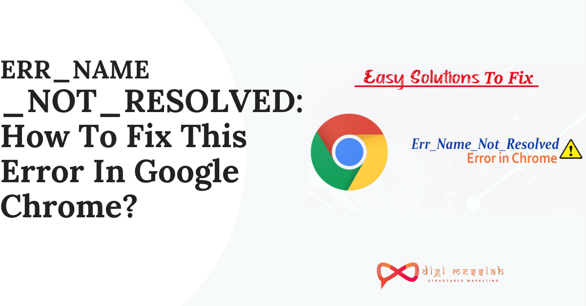 ERR_NAME _NOT_RESOLVED_ How To Fix This Error In Google Chrome_
