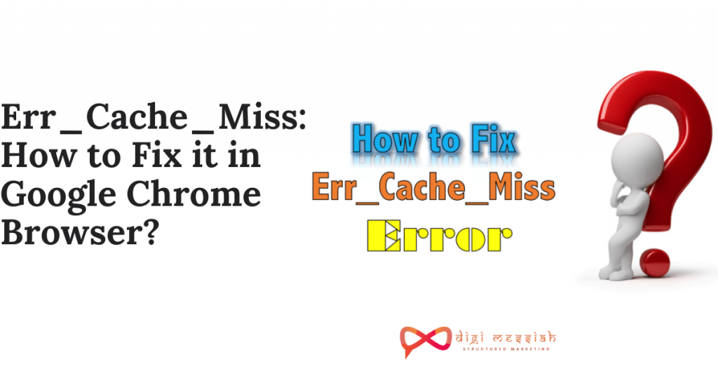Err_Cache_Miss How to Fix it in Google Chrome Browser