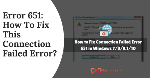 Error 651_ How To Fix This Connection Failed Error_