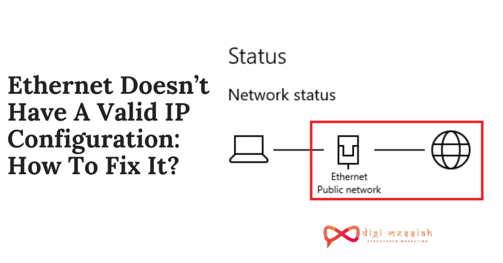 Ethernet Doesn't Have A Valid IP Configuration_ How To Fix It_