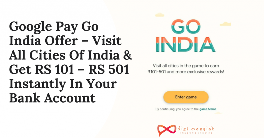Google Pay Go India Offer – Visit All Cities Of India & Get RS 101 – RS 501 Instantly In Your Bank Account
