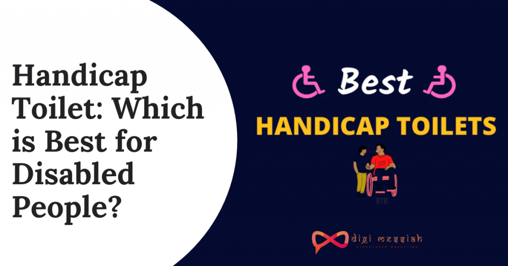 Handicap Toilet Which is Best for Disabled People