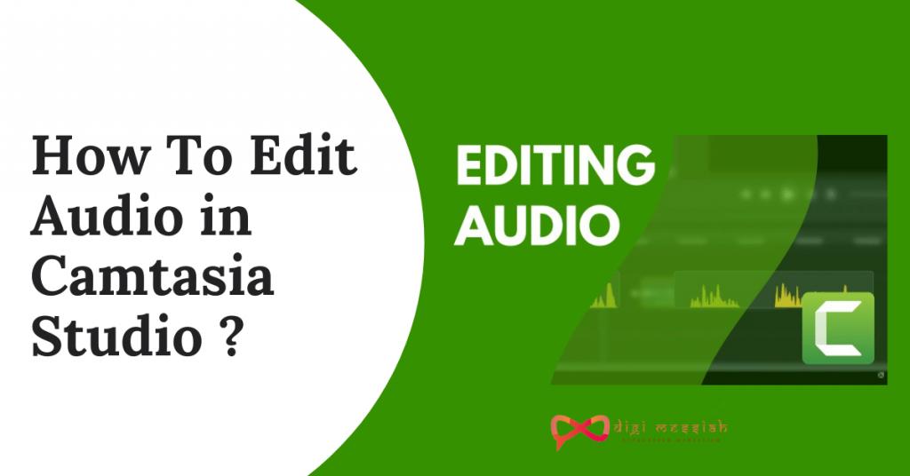 How To Edit Audio in Camtasia Studio _