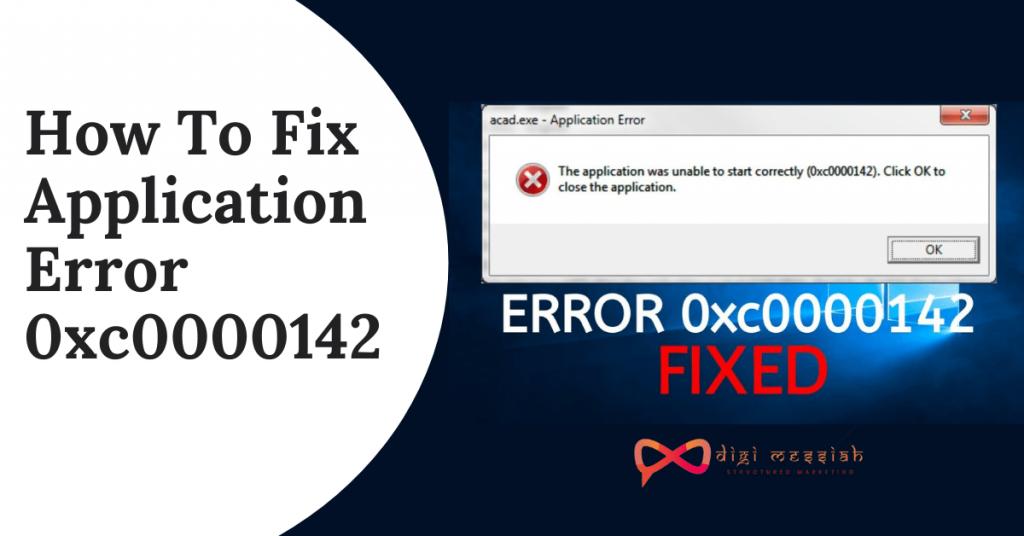 How To Fix Application Error 0xc0000142