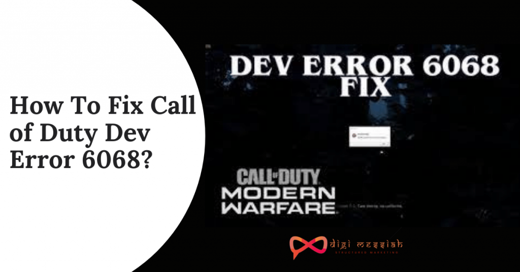 How To Fix Call of Duty Dev Error 6068