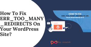 How To Fix ERR_TOO_MANY_REDIRECTS On Your WordPress Site_