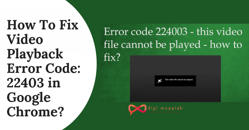 How To Fix Video Playback Error Code_ 22403 in Google Chrome_