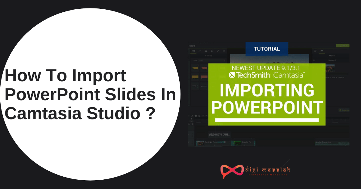 How To Import PowerPoint Slides In Camtasia Studio _
