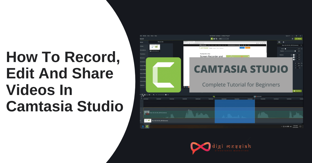 How To Record, Edit And Share Videos In Camtasia Studio