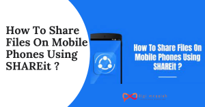 How To Share Files On Mobile Phones Using SHAREit _