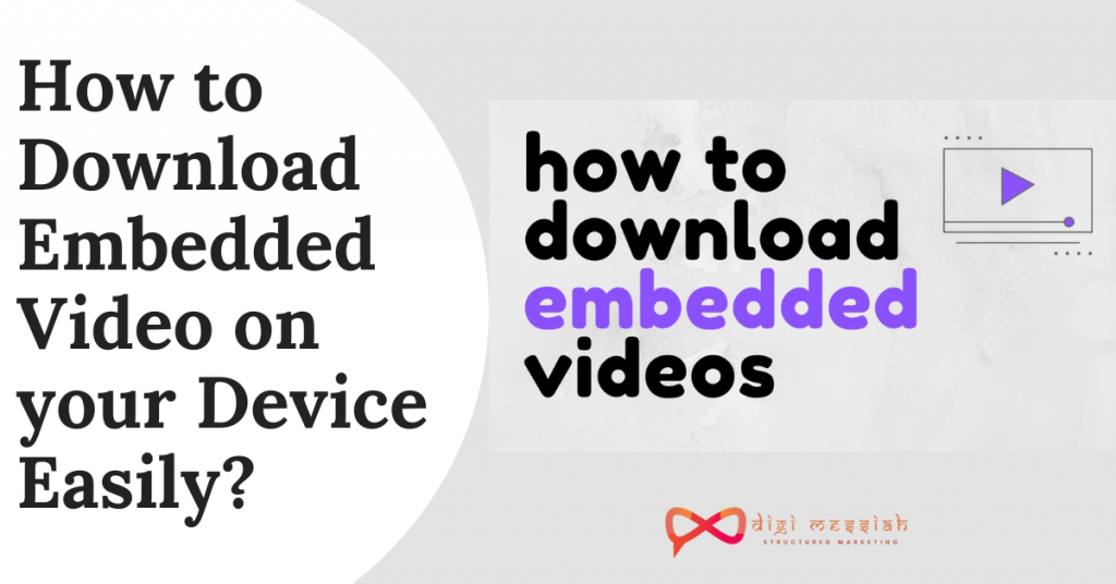 How to Download Embedded Video on your Device Easily
