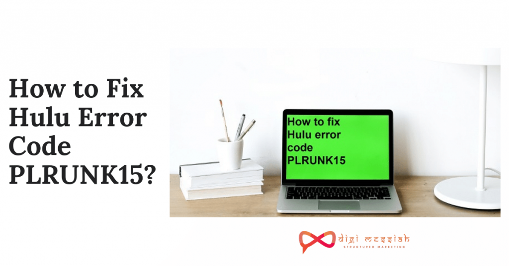 How to Fix Hulu Error Code PLRUNK15