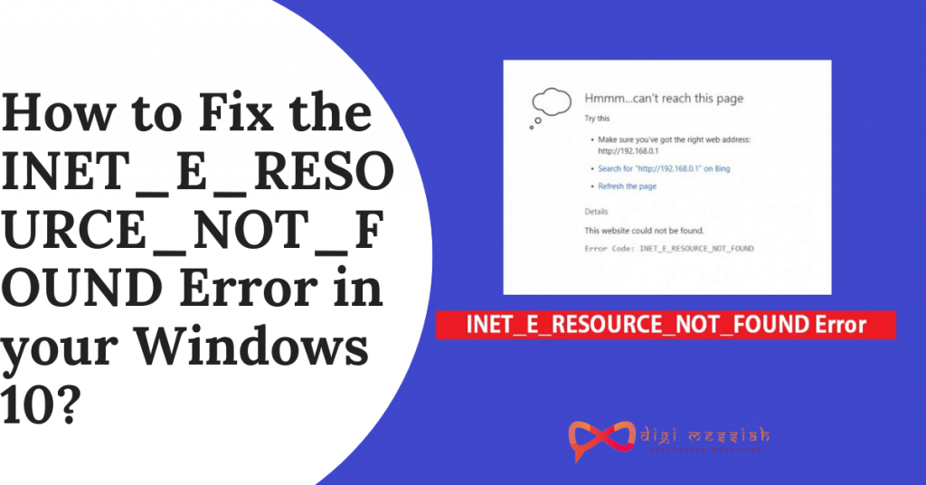 How to Fix the INET_E_RESOURCE_NOT_FOUND Error in your Windows 10