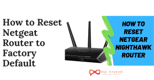 How to Reset Netgeat Router to Factory Default