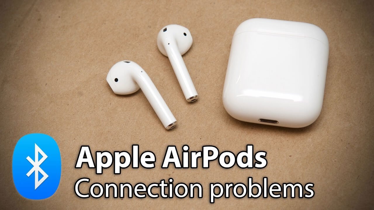 How to fix the connecting problem of Your AirPods to Your MacBook?