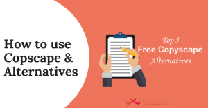 How to use Copscape & Alternatives