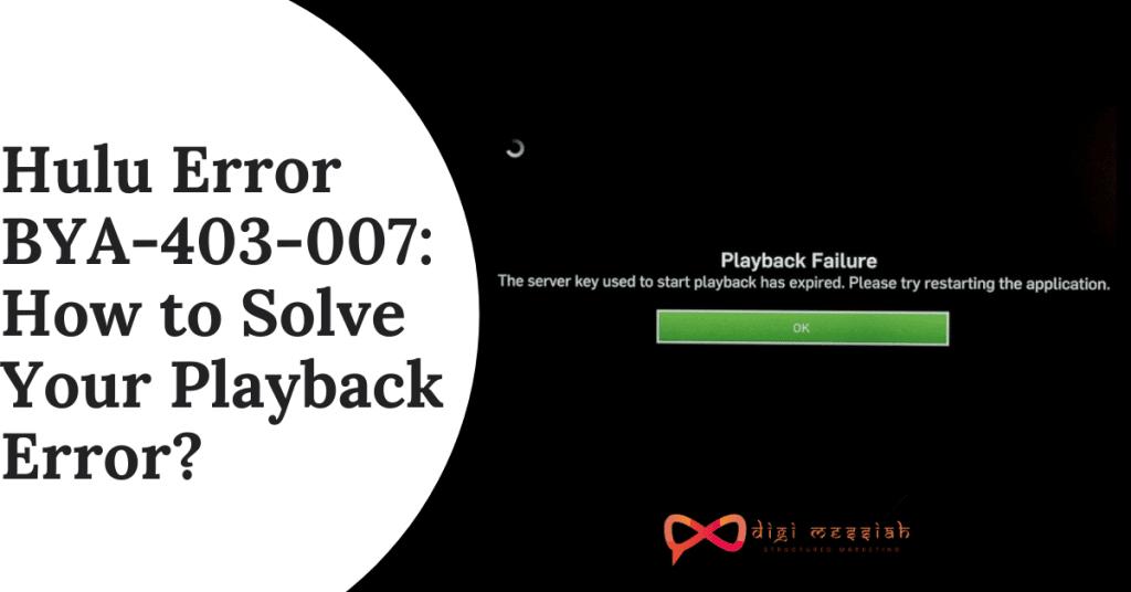 Hulu Error BYA-403-007 How to Solve Your Playback Error