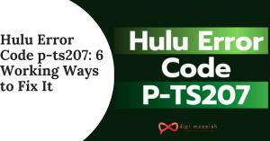 Hulu Error Code p-ts207 6 Working Ways to Fix It