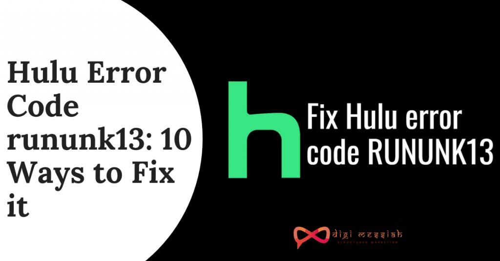 Hulu Error Code rununk13 10 Ways to Fix it