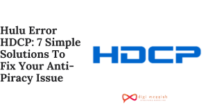 Hulu Error HDCP 7 Simple Solutions To Fix Your Anti-Piracy Issue