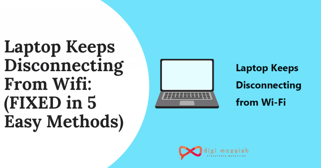 Laptop Keeps Disconnecting From Wifi_ (FIXED in 5 Easy Methods)