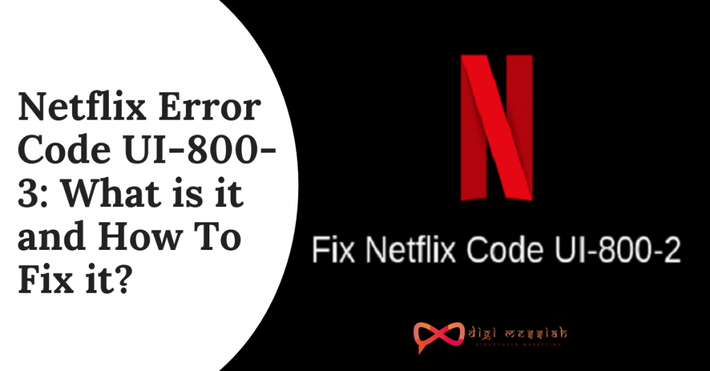 Netflix Error Code UI-800-3_ What is it and How To Fix it_