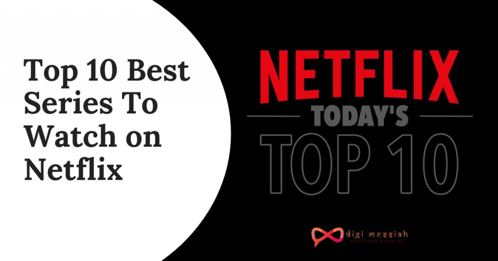 Top 10 Best Netflix Series To Watch