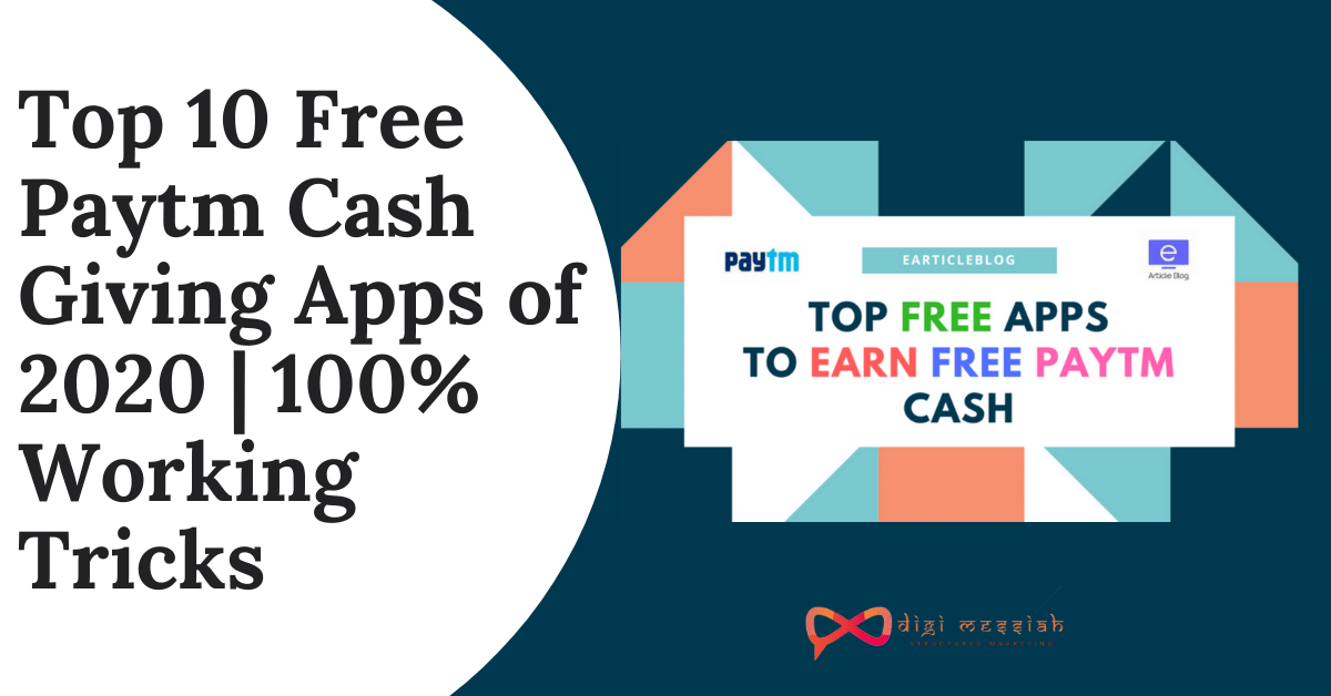 Top 10 Free Paytm Cash Giving Apps of 2020 _ 100% Working Tricks