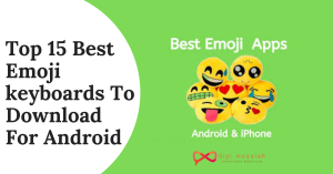 Top 15 Best Emoji keyboards To Download For Android
