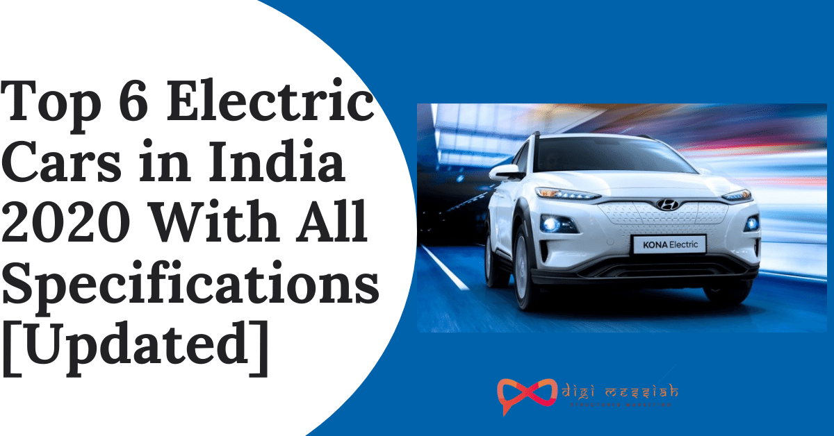 Top 6 Electric Cars in India 2020 With All Specifications [Updated]
