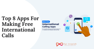 Top 8 Apps For Making Free International Calls