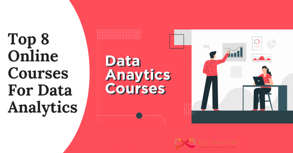 Top 8 Online Courses For Data Analytics
