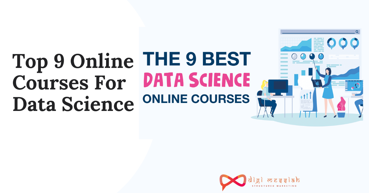 Top 9 Online Courses For Data Science