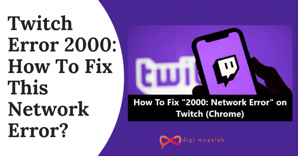 Twitch Error 2000_ How To Fix This Network Error_
